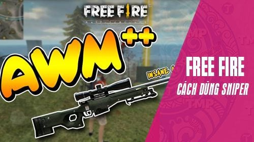cach dung sung sniper trong garena free fire