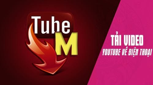 cach tai video youtube ve dien thoai android bang tubemate