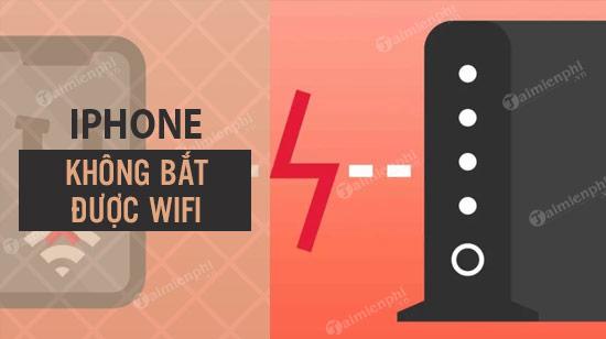 iPhone khong bat duoc Wifi