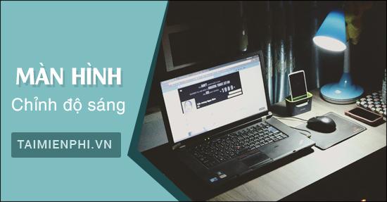 Cách Tăng, Giảm, Chỉnh độ sáng màn hình laptop