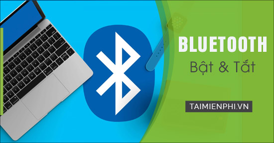bật tắt Bluetooth trên Windows 10