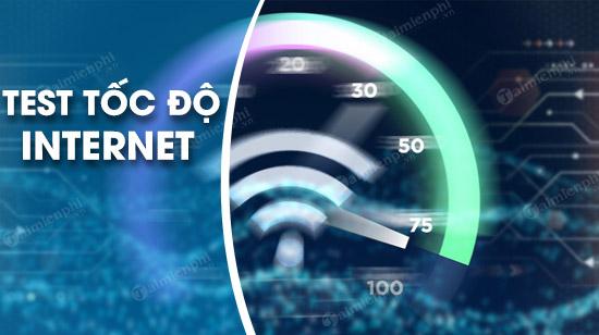Cách kiểm tra tốc độ mạng internet Viettel, FPT, VNPT trên máy tính