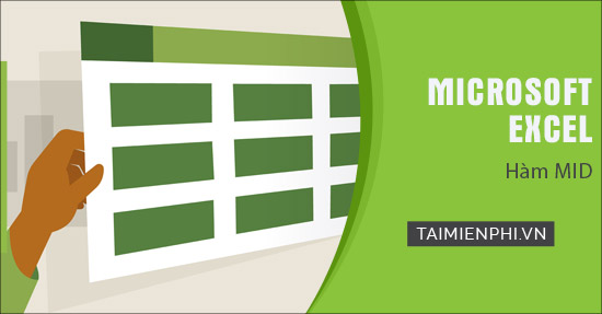 Hàm MID trong Excel, cú pháp và cách dùng cắt chuỗi ký tự