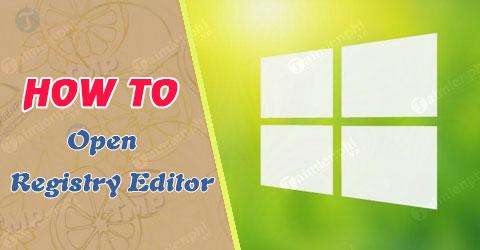 Cách vào Registry Editor trên Windows 10