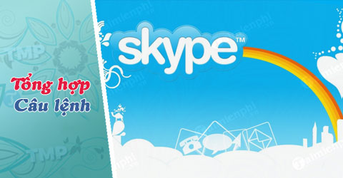 cau lenh trong skype