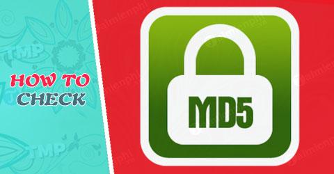 Kiểm tra MD5, check MD5 của file trên máy tính