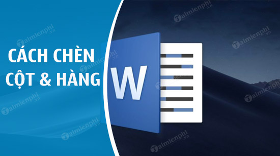 [taimienphi.vn] cách thêm dòng, cột trong word, thêm dòng, cột vào bảng biểu table tro