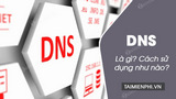 DNS là gì, kiến thức cơ bản về DNS